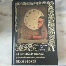 Libros de segunda mano: EL INVITADO DE DRÁCULA Y OTROS RELATOS EXTRAÑOS Y MACABROS BRAM STOKER VALDEMAR GOTICA 88. Lote 171242447