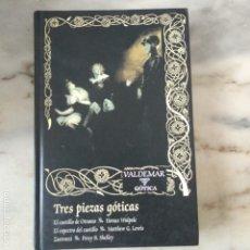 Libros de segunda mano: TRES PIEZAS GÓTICAS VALDEMAR 10 GÓTICA WALPOLE,LEWIS,SHELLEY. Lote 171242504
