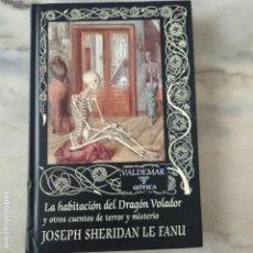 Libros de segunda mano: LA HABITACIÓN DEL DRAGÓN VOLADOR JOSEP SHERIDAN LE FANY VALDEMAR 28 GOTICA. Lote 171242824