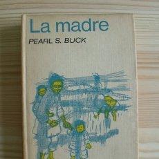 Libros de segunda mano: LIBRO LA MADRE - PEARL S BUCK - EDICIONES G.P. 1964. Lote 171398424