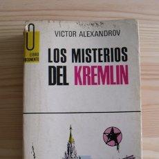 Libros de segunda mano: LIBRO LOS MISTERIOS DEL KREMLIN - VICTOR ALEXANDROV - EDICIONES G.P. 1960. Lote 171399260