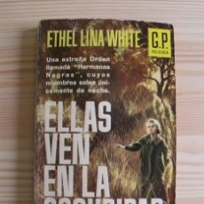 Libros de segunda mano: LIBRO ELLAS VEN EN LA OSCURIDAD - ETHEL LINA WHITE - EDICIONES G.P. 1963 POLICIACA. Lote 171402080