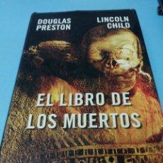 Libros de segunda mano: EL LIBRO DE LOS MUERTOS. DOUGLAS PRESTON. LINCOLN CHILD. Lote 171405624