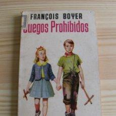 Libros de segunda mano: LIBRO JUEGOS PROHIBIDOS - FRANÇOIS BOYER - EDICIONES G.P. 1967. Lote 171423369