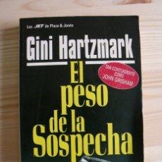 Libros de segunda mano: LIBRO EL PESO DE LA SOSPECHA - GINI HARTZMARK - PLAZA & JANÉS SA EDITORES. Lote 171437503