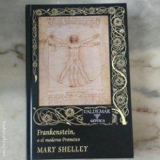 Libros de segunda mano: VALDEMAR GÓTICA 16 FRANKENSTEIN O EL MODERNO PROMETEO MARY SHELLEY. Lote 171457574