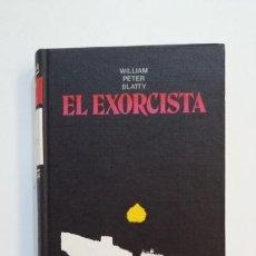 Libros de segunda mano: EL EXORCISTA. WILLIAM PETER BLATTY. TDK392. Lote 171487150