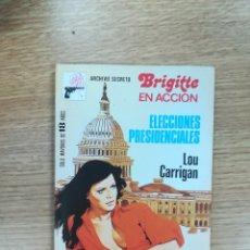 Libros de segunda mano: ELECCIONES PRESIDENCIALES (LOU CARRIGAN) (ARCHIVO SECRETO - BRIGITTE EN ACCION #251). Lote 171505807