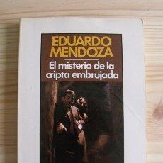 Libros de segunda mano: LIBRO EL MISTERIO DE LA CRIPTA EMBRUJADA - EDUARDO MENDOZA - EDITORIAL SEIX BARRAL. Lote 171515810