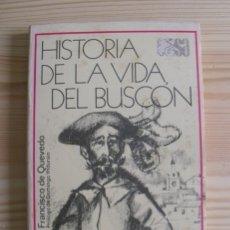 Libros de segunda mano: LIBRO HISTORIA DE LA VIDA DEL BUSCÓN - FRANCISCO QUEVEDO - SELECCIONES AUSTRAL 1982. Lote 171516685