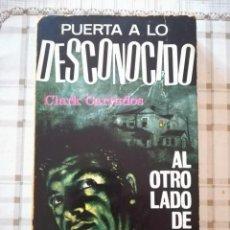 Libros de segunda mano: AL OTRO LADO DE LA PUERTA - CLARK CARRADOS - PUERTA A LO DESCONOCIDO Nº 8. Lote 171527154