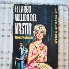 Libros de segunda mano: EL LARGO AULLIDO DEL MASTÍN - BROMLEY CASSON. Lote 171528190