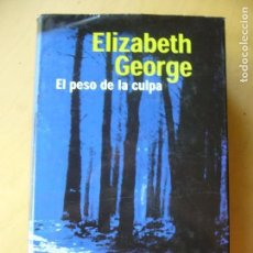 Libros de segunda mano: EL PESO DE LA CULPA - ELIZABETH GEORGE. Lote 171586690