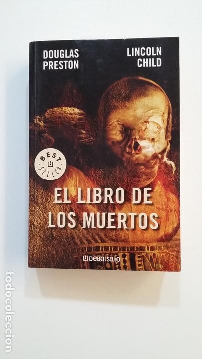 EL LIBRO DE LOS MUERTOS. DOUGLAS PRESTON - LINCOLN CHILD. TDK391 (Libros de segunda mano (posteriores a 1936) - Literatura - Narrativa - Terror, Misterio y Policíaco)