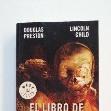 Libros de segunda mano: EL LIBRO DE LOS MUERTOS. DOUGLAS PRESTON - LINCOLN CHILD. TDK391. Lote 171592589