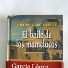 Libros de segunda mano: EL BAILE DE LOS MAMELUCOS. Lote 171641017