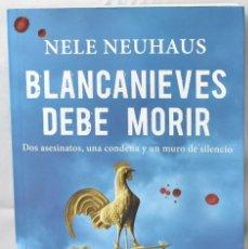 Libros de segunda mano: BLANCANIEVES DEBE MORIR. NELE NEUHAUS. Lote 171699642