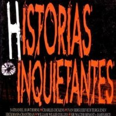Libros de segunda mano: HISTORIAS INQUIETANTES - 18 HISTORIAS DE 18 MAESTROS DE LA LITERATURA UNIVERSAL. Lote 171733199