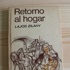 Libros de segunda mano: LIBRO RETORNO AL HOGAR - LAJOS ZILAY - EDICIONES G.P. 1966. Lote 171777767