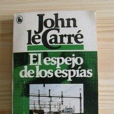 Libros de segunda mano: LIBRO EL ESPEJO DE LOS ESPÍAS - JOHN LE CARRÉ - EDITORIAL BRUGUERA 1979. Lote 171777805