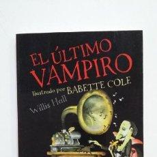 Libros de segunda mano: EL ÚLTIMO VAMPIRO. - WILLIS HALL. TDK397. Lote 171906248