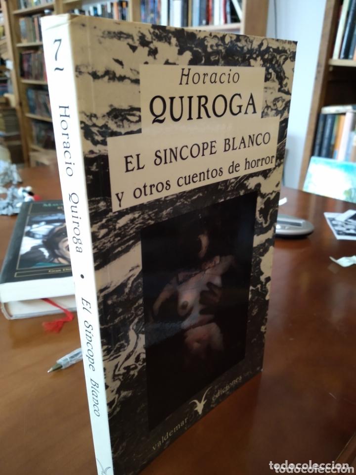 HORACIO QUIROGA. EL SINCOPE BLANCO Y OTROS CUENTOS DE HORROR (Libros de segunda mano (posteriores a 1936) - Literatura - Narrativa - Terror, Misterio y Policíaco)