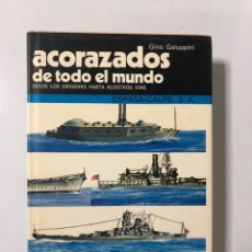 Libros de segunda mano: ACORAZADOS DE TODO EL MUNDO. GINO GALUPPINI. ESPASA-CALPE. MADRID, 1984. PACGINAS: 318.. Lote 234064365
