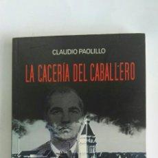 Libros de segunda mano: LA CACERÍA DEL CABALLERO. Lote 172300703