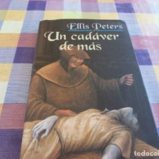 Libros de segunda mano: LIBRO- UN CADAVER DE MÁS (ELLIS PETERS). Lote 172378059