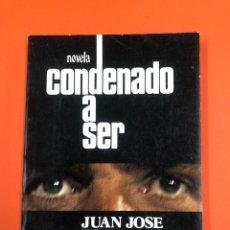 Libros de segunda mano: CONDENADO A SER - J.J. VEGA GONZALEZ - ED. MAYLER 1ª EDICION 1977. Lote 172710859
