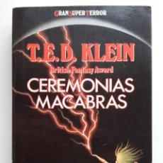 Livros em segunda mão: CEREMONIAS MACABRAS - T.E.D. KLEIN - MARTINEZ ROCA / GRAN SUPER TERROR - 1988. Lote 182563192