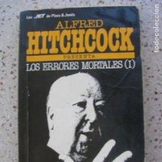 Libros de segunda mano: LIBRO DE ALFRED HITCHCOCK ,LOS ERRORES MORTALES ,PLAZA JANES EDITORES ,. Lote 172904954
