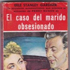 Libros de segunda mano: EL CASO DEL MARIDO OBSESIONADO DE ERLE STANLEY GARDNER. Lote 173439954