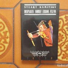Libros de segunda mano: STUART KAMINSKY. DISPAREN SOBRE ERROL FLYNN. JUCAR ETIQUETA NEGRA.. Lote 173523474