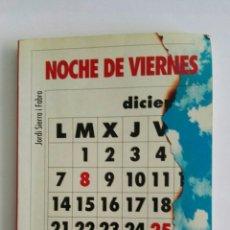 Libros de segunda mano: NOCHE DE VIERNES JORDI SIERRA I FABRA. Lote 173677364