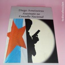 Libros de segunda mano: LIBRO-ASASINATO NO CONSELLO NACIONAL-DIEGO AMEIXEIRAS-XERAIS-3ªEDICIÓN-2011-NUEVO-VER FOTOS. Lote 173790734