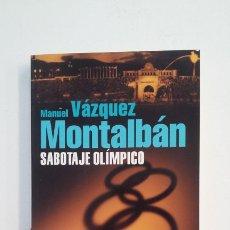 Libros de segunda mano: SABOTAJE OLÍMPICO. - MANUEL VAZQUEZ MONTALBAN. TDK399. Lote 174055202