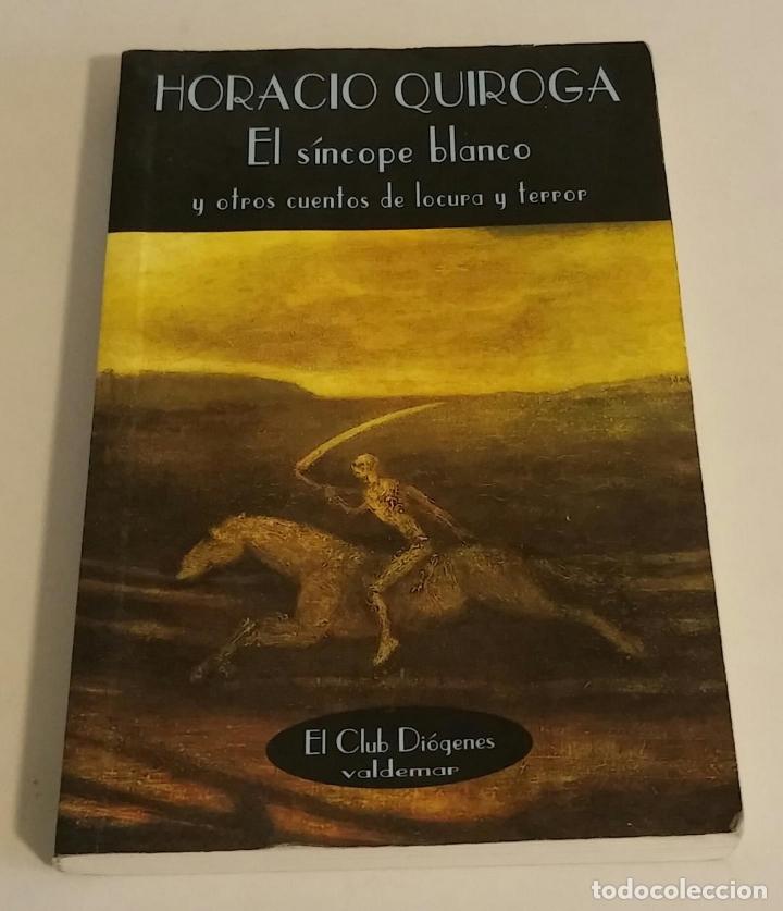 EL SÍNCOPE BLANCO Y OTROS CUENTOS DE LOCURA Y TERROR / QUIROGA, HORACIO (Libros de segunda mano (posteriores a 1936) - Literatura - Narrativa - Terror, Misterio y Policíaco)