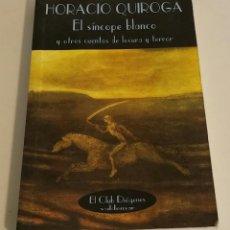 Libros de segunda mano: EL SÍNCOPE BLANCO Y OTROS CUENTOS DE LOCURA Y TERROR / QUIROGA, HORACIO. Lote 174171678