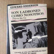 Libros de segunda mano: LA GENUINA NOVELA NEGRA BLACK N°4: SON LADRONES COMO NOSOTROS, POR EDWARD ANDERSON (PLAZA & JANÉS). Lote 174445685