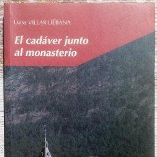 Libros de segunda mano: EL CADAVER JUNTO AL MONASTERIO - LUISA VILLAR LIÉBANA. EDELVIVES 2000. Lote 174997453