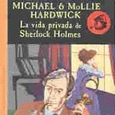 Libros de segunda mano: LA VIDA PRIVADA DE SHERLOCK HOLMES, LOS ARCHIVOS DE BAKER STREET, VALDEMAR, IMPECABLE, COMO NUEVO. Lote 175156870