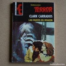 Livres d'occasion: LAS FAUCES DEL DRAGON. CLARK CARRADOS. SELECCION TERROR, Nº 312. LITERACOMIC. C2. Lote 175476997