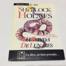 Libros de segunda mano: BIBLIOTECA DE EL SOL. LA BANDA DE LUNNARES. SHERLOCK HOLMES. ARTHUR CONAN DOYLE. NR 108. Lote 175678058