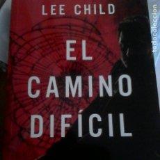 Livres d'occasion: LEE CHILD. EL CAMINO DIFÍCIL.. Lote 175711482