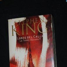 Libros de segunda mano: LA TORRE OSCURA V - LOBOS DEL CALLA - STEPHEN KING. Lote 175749003
