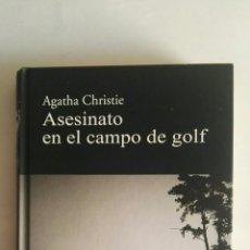 Libros de segunda mano: ASESINATO EN EL CAMPO DE GOLF AGATHA CHRISTIE TAPA DURA. Lote 175946152