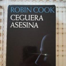 Libros de segunda mano: CEGUERA ASESINA - ROBIN COOK. Lote 176054803