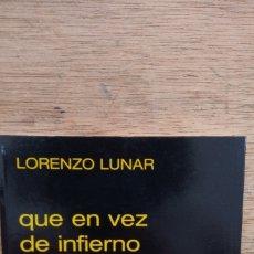 Livros em segunda mão: LORENZO LUNAR: QUE EN VEZ DE INFIERNO ENCUENTRES LA GLORIA. Lote 176249923