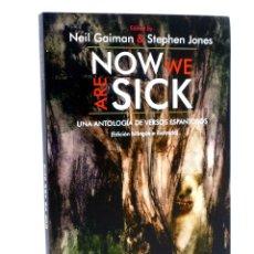 Libros de segunda mano: NOW WE ARE SICK. UNA ANTOLOGÍA DE VERSOS ESPANTOSOS (NEIL GAIMAN Y STEPHEN JONES PRESENTAN). OFRT. Lote 211448622